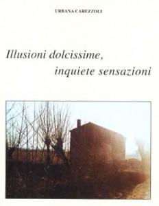 Illusioni dolcissime, inquiete sensazioni